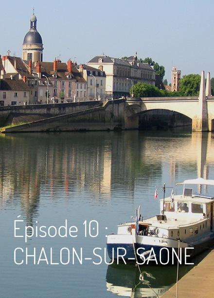 Épisode 10 : Chalon-sur-Saône