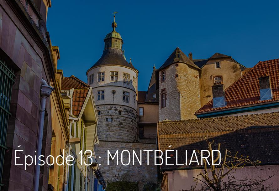 Épisode 13 : Montbéliard