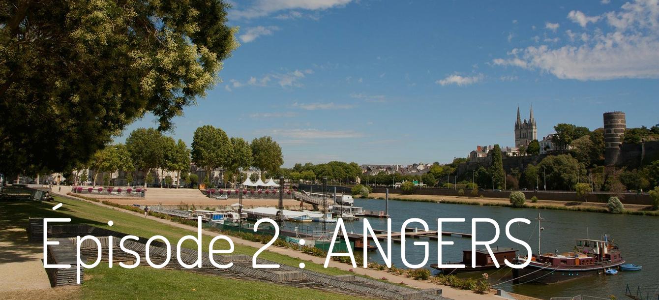 Épisode 2 : Angers