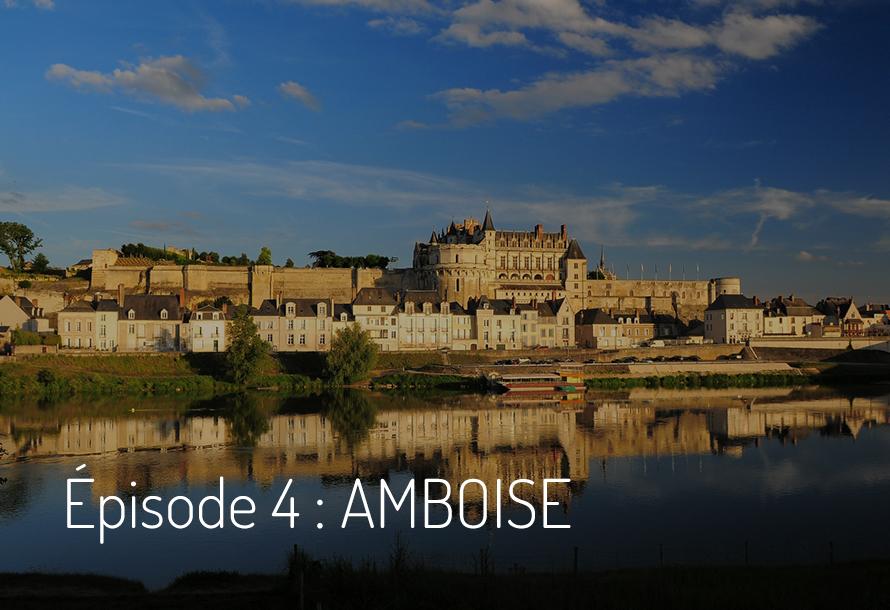 Épisode 4 : Amboise